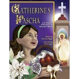 Catherine's Pascha book about Easter in the Orthodox Church