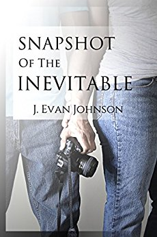 Book edited by Jennifer Harshman Snapshot of the Inevitable by J. Evan Johnson