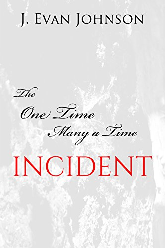 Book edited by Jennifer Harshman The One Time Many a Time Incident