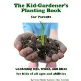 Kid-Gardner's Planting Book for Parents has the cutest ideas anyone can implement.