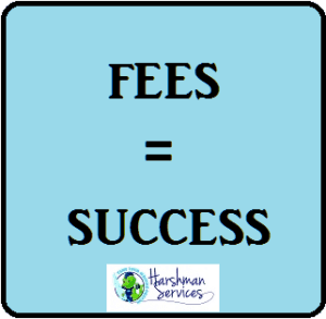 Fees are part of doing business says this light blue sign with the HarshmanServices.com logo