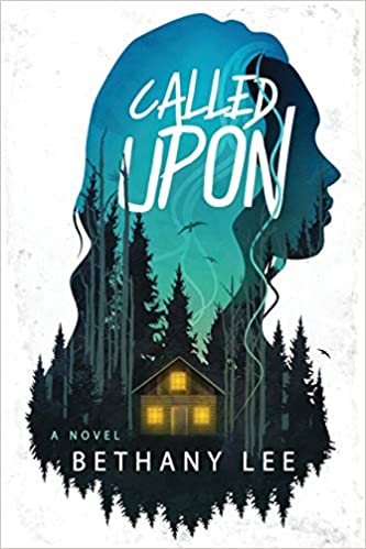 Book edited by Jennifer Harshman the cover shows a silhouette of a girl with a cabin in the woods, and the title is Called Upon by Bethany Lee.